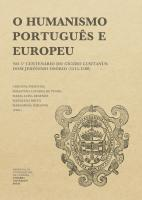 Portuguese and European Humanism: on the 5th Centenary of Cicero Lusitanus: Dom Jerónimo Osório (1515-1580)