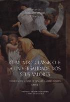 O Mundo Clássico e a universalidade dos seus valores: Homenagem a Nair de Nazaré Castro Soares - Volume I - Imprensa da Universidade de Coimbra (IUC)