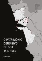O Património Defensivo De Goa 1510-1660